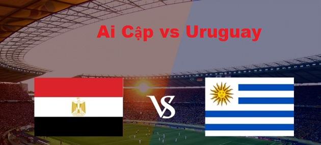 Nhận định Ai Cập vs Uruguay World Cup 2018 tại Nga 19h ngày 15/06