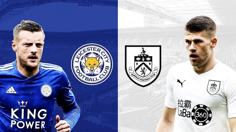 Dự đoán tỷ số trận đấu Burnley – Leicester City 21h00' 19/01/2020